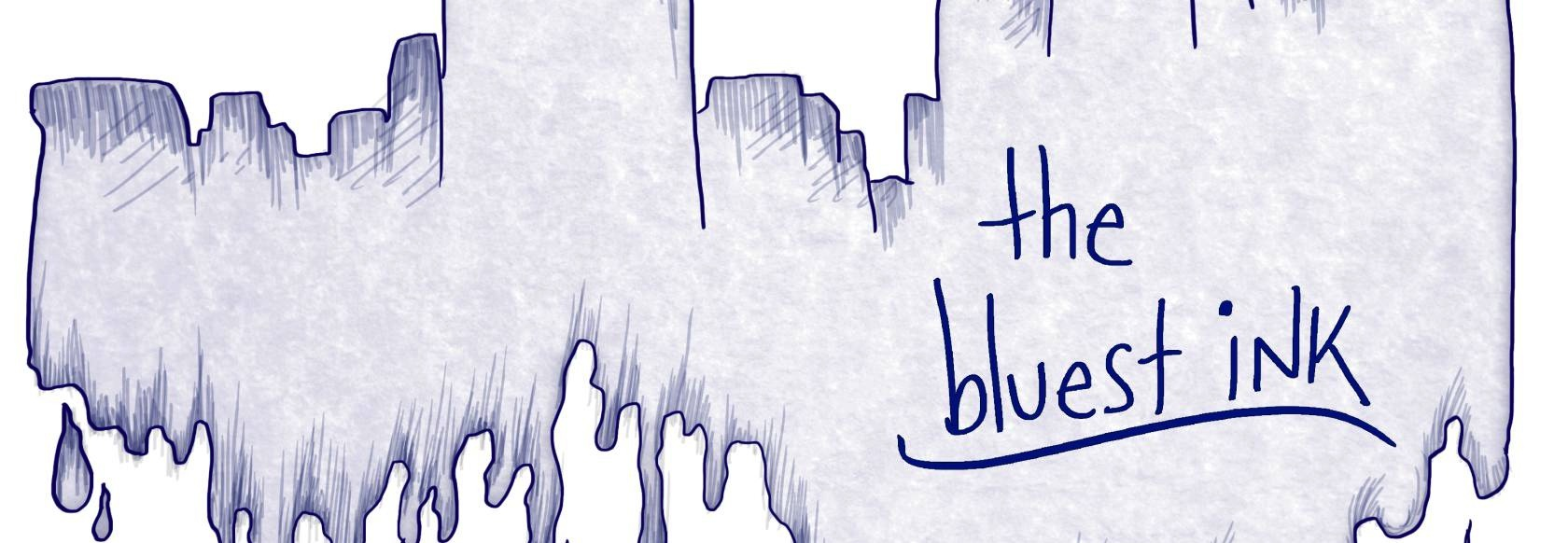 "Come to ""The Bluest Ink"" on August 26th"